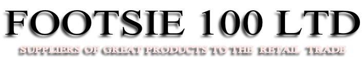 FOOTSIE 100 LTD SUPPLIERS OF GREAT PRODUCTS TO THE  RETAIL  TRADE